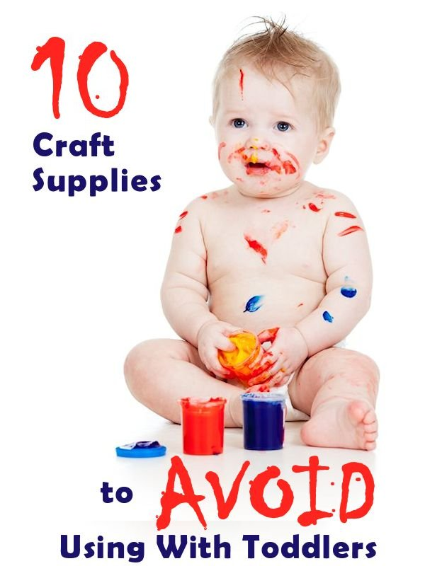 10 Crafts Supplies to Avoid Using With Toddlers