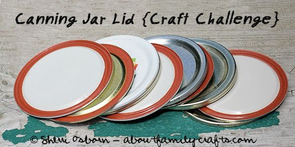 Canning Jar Lid Craft Challenge