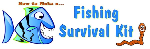 How to Make a Fishing Survival Kit