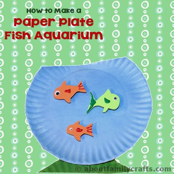 Paper Plate Fish Aquarium – About Family Crafts