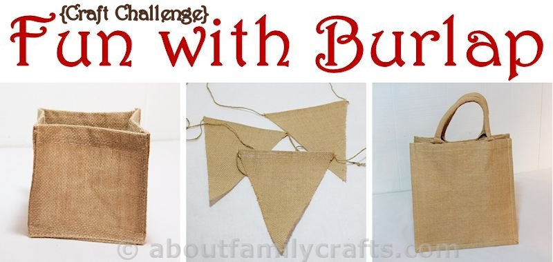 Fun with Burlap Craft Challenge
