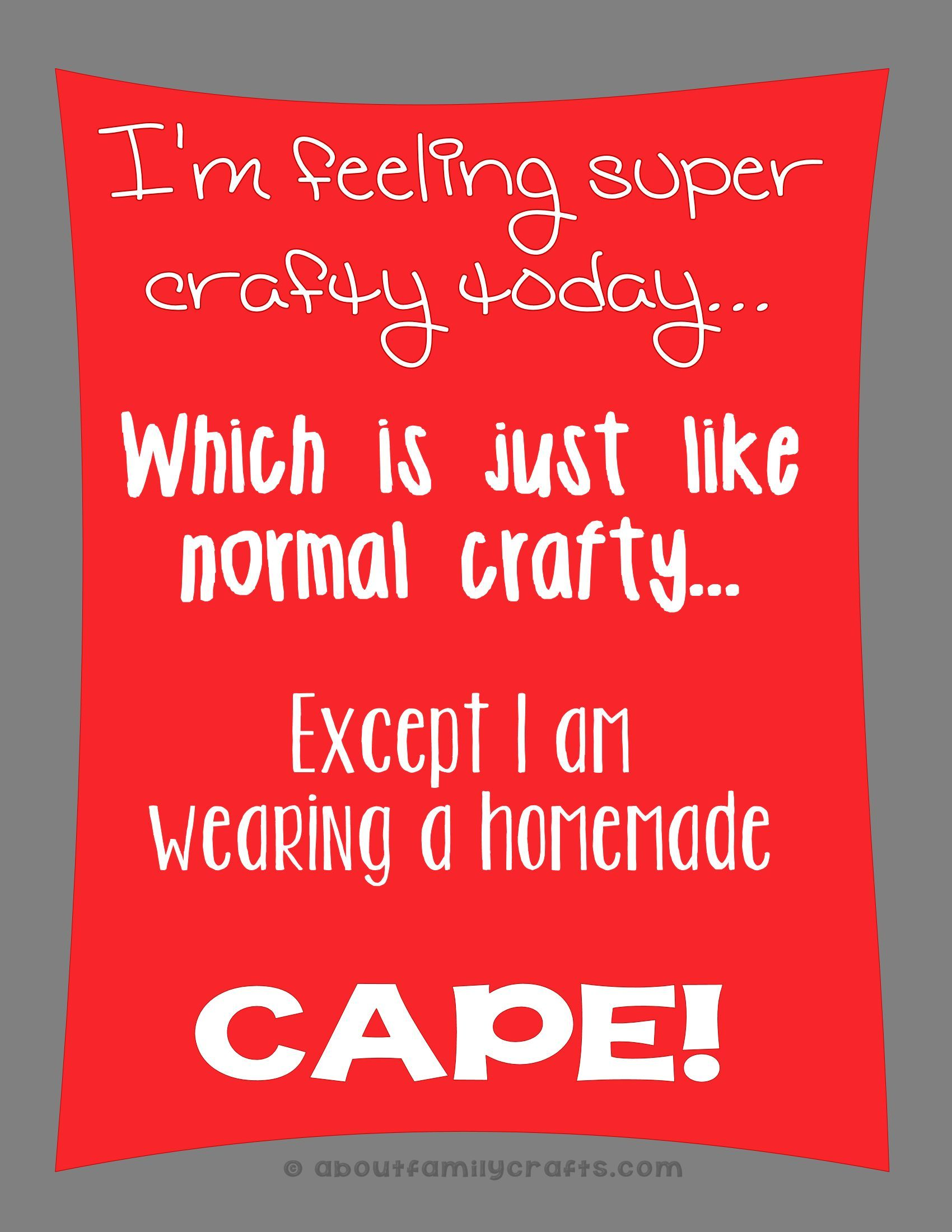 Crafting Quotes | Putting On My Crafting Cape About Family Crafts