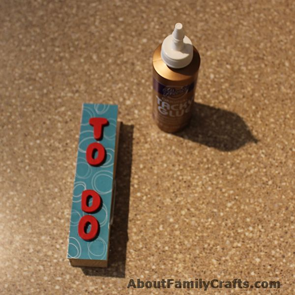 Glue letters on Clothespin