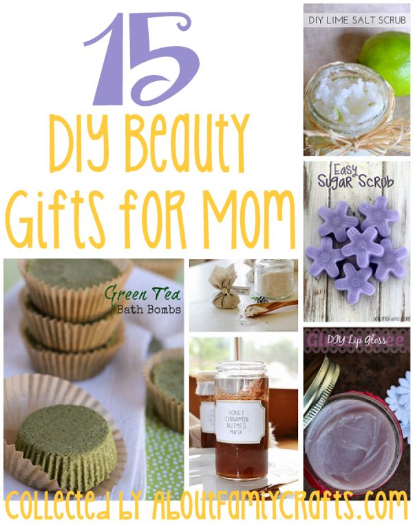 15 DIY Beauty Gifts for Mom – About Family Crafts