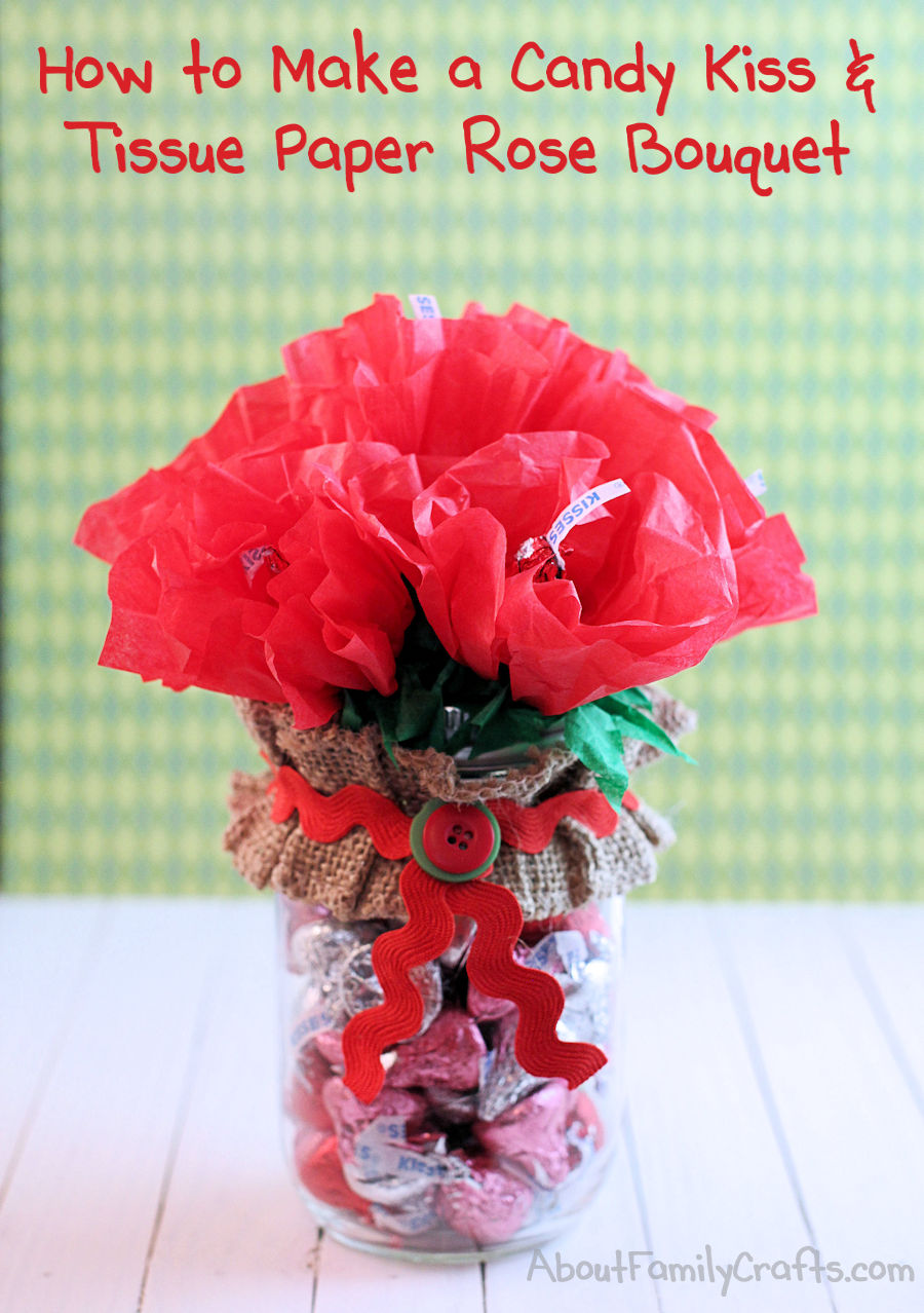 Diy Candy Kiss And Tissue Paper Roses