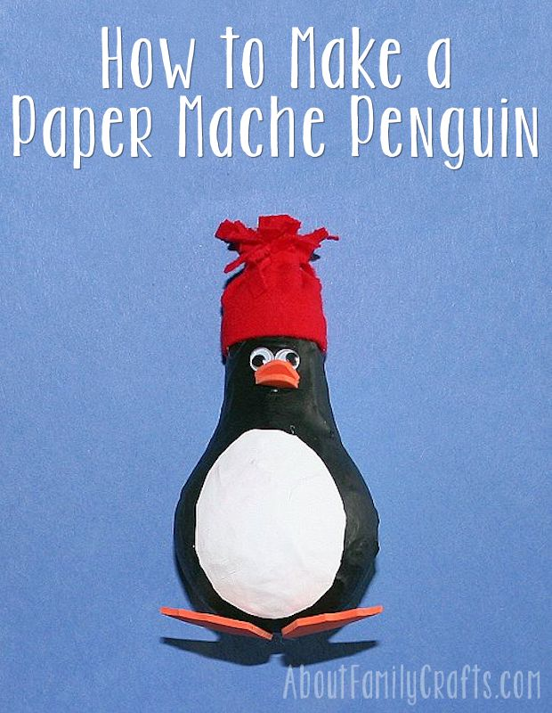 How to Make a Paper Mache Penguin